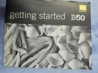 Nikon D50 Getting Started -ORIGINAL MAKERS- Instructions £2.49